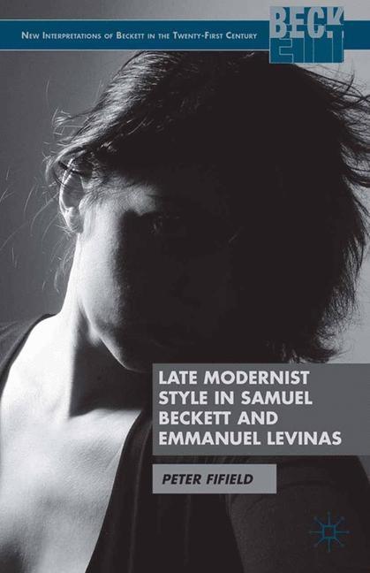 Abbildung von Fifield | Late Modernist Style in Samuel Beckett and Emmanuel Levinas | 1st ed. 2013 | 2013