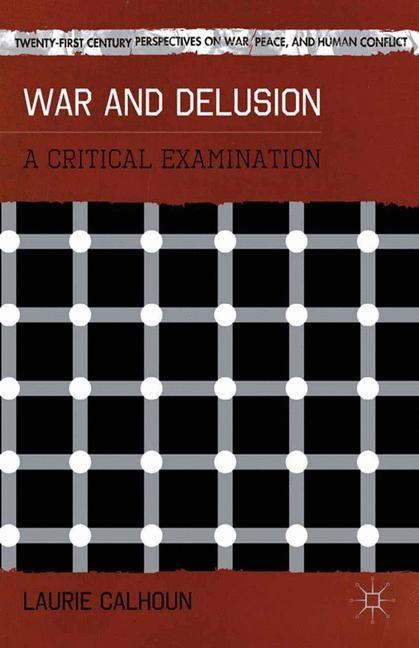 Abbildung von Calhoun | War and Delusion | 1st ed. 2013 | 2013