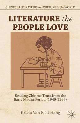 Abbildung von Van Fleit Hang | Literature the People Love | 1st ed. 2013 | 2015 | Reading Chinese Texts from the...
