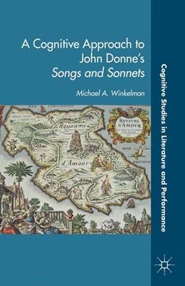 Abbildung von Winkleman / Winkelman | A Cognitive Approach to John Donne's Songs and Sonnets | 1st ed. 2013 | 2013