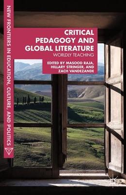 Abbildung von Raja / Stringer / VandeZande | Critical Pedagogy and Global Literature | 1st ed. 2013 | 2015 | Worldly Teaching