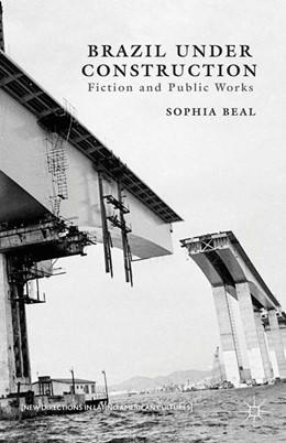 Abbildung von Beal | Brazil under Construction | 1st ed. 2013 | 2013 | Fiction and Public Works