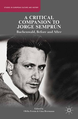 Abbildung von Ferrán / Herrmann | A Critical Companion to Jorge Semprún | 1st ed. 2014 | 2014 | Buchenwald, Before and After
