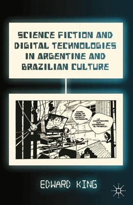 Abbildung von King | Science Fiction and Digital Technologies in Argentine and Brazilian Culture | 1st ed. 2013 | 2015