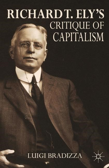 Richard T. Ely's Critique of Capitalism | Bradizza | 1st ed. 2013, 2015 | Buch (Cover)