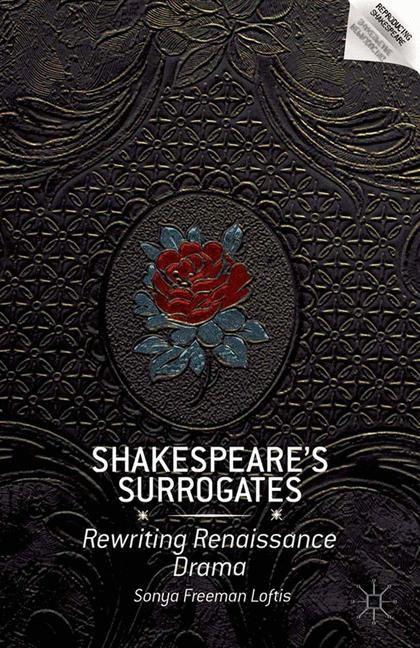 Abbildung von Loftis | Shakespeare's Surrogates | 1st ed. 2013 | 2013
