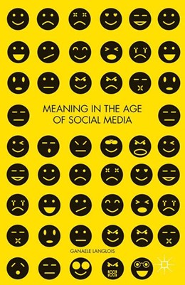 Abbildung von Langlois | Meaning in the Age of Social Media | 1st ed. 2014 | 2014