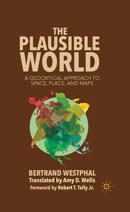 Abbildung von Westphal | The Plausible World | 1st ed. 2013 | 2013 | A Geocritical Approach to Spac...