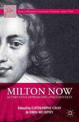 Abbildung von Gray / Murphy   Milton Now   1st ed. 2014   2014   Alternative Approaches and Con...