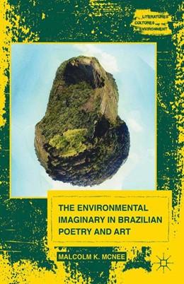 Abbildung von McNee | The Environmental Imaginary in Brazilian Poetry and Art | 1st ed. 2014 | 2014