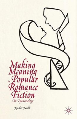 Abbildung von Kamblé | Making Meaning in Popular Romance Fiction | 1st ed. 2014 | 2014 | An Epistemology