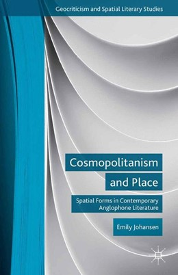 Abbildung von Johansen | Cosmopolitanism and Place | 1st ed. 2014 | 2014 | Spatial Forms in Contemporary ...