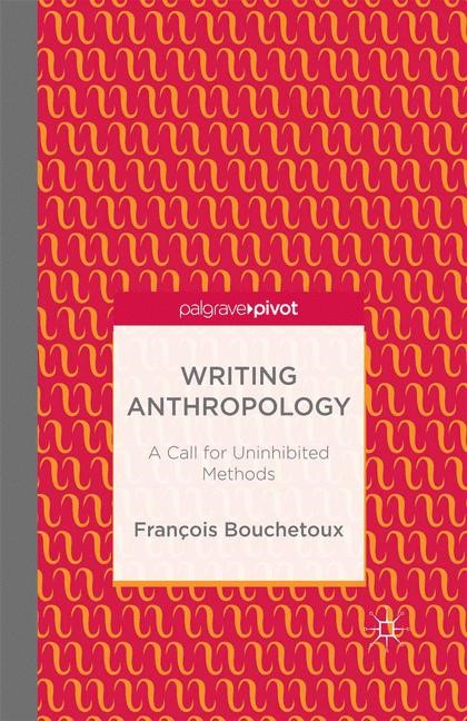 Writing Anthropology | Bouchetoux | 1st ed. 2014, 2013 | Buch (Cover)