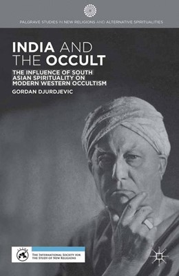 Abbildung von Djurdjevic | India and the Occult | 1st ed. 2014 | 2014 | The Influence of South Asian S...