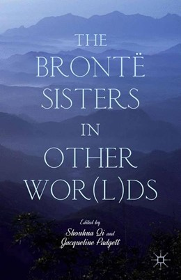 Abbildung von Qi / Padgett | The Brontë Sisters in Other Wor(l)ds | 1st ed. 2014 | 2014