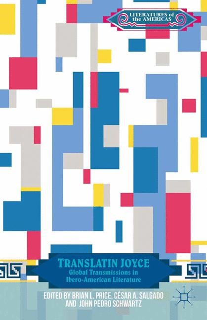 Abbildung von Price / Salgado / Schwartz | TransLatin Joyce | 1st ed. 2014 | 2014