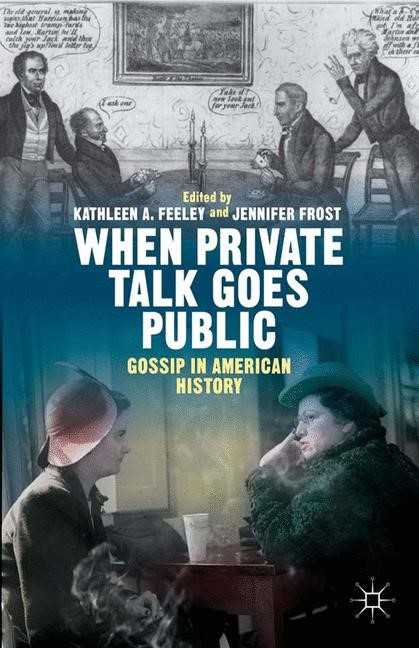 Abbildung von Feeley / Frost | When Private Talk Goes Public | 1st ed. 2014 | 2014