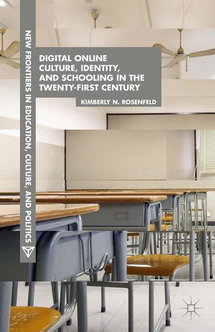 Abbildung von Rosenfeld | Digital Online Culture, Identity, and Schooling in the Twenty-First Century | 1st ed. 2015 | 2015