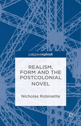Abbildung von Robinette | Realism, Form and the Postcolonial Novel | 1st ed. 2014 | 2014