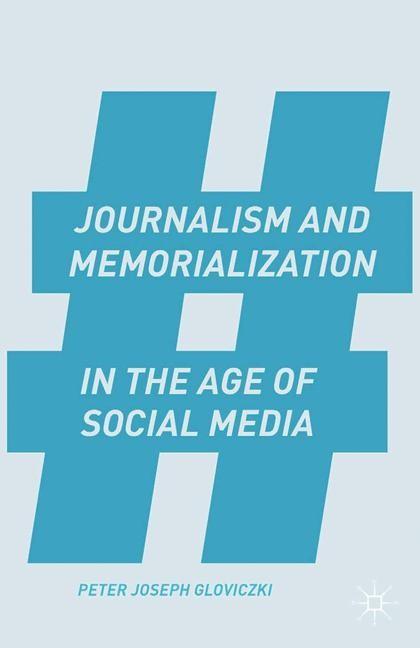 Abbildung von Gloviczki | Journalism and Memorialization in the Age of Social Media | 1st ed. 2015 | 2015