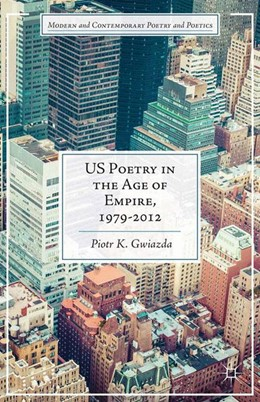 Abbildung von Gwiazda | US Poetry in the Age of Empire, 1979-2012 | 1st ed. 2014 | 2014