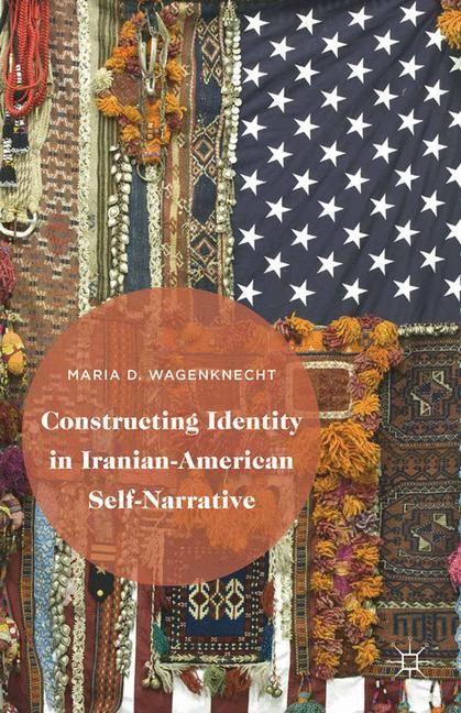Abbildung von Blaim / Sella | Constructing Identity in Iranian-American Self-Narrative | 1st ed. 2015 | 2015
