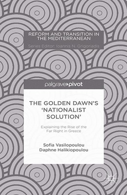 Abbildung von Vasilopoulou / Halikiopoulou | The Golden Dawn's 'Nationalist Solution': Explaining the Rise of the Far Right in Greece | 1st ed. 2015 | 2015 | Explaining the Rise of the Far...