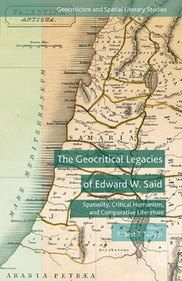 Abbildung von Tally Jr. | The Geocritical Legacies of Edward W. Said | 1st ed. 2015 | 2015 | Spatiality, Critical Humanism,...