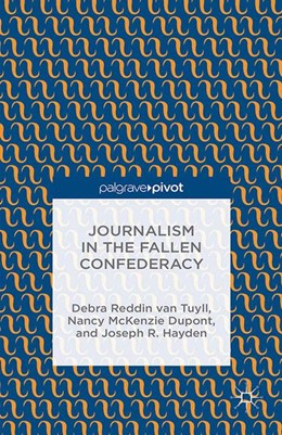 Abbildung von van Tuyll | Journalism in the Fallen Confederacy | 1st ed. 2015 | 2015