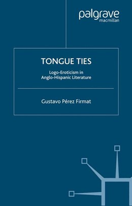 Abbildung von Firmat | Tongue Ties | Softcover reprint of the original 1st ed. 2003 | 2003 | Logo-Eroticism in Anglo-Hispan...