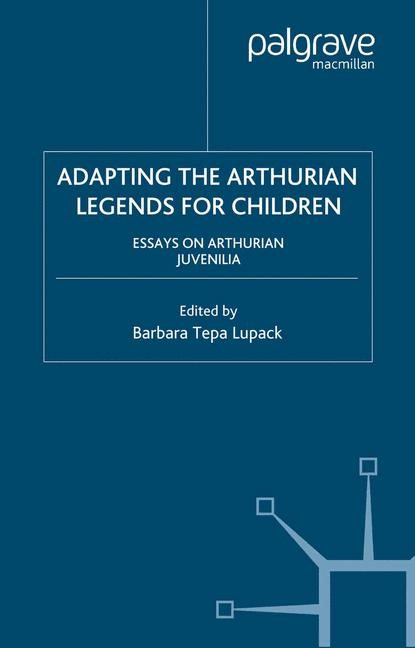Abbildung von Tepa Lupack | Adapting the Arthurian Legends for Children | Softcover reprint of the original 1st ed. 2004 | 2004