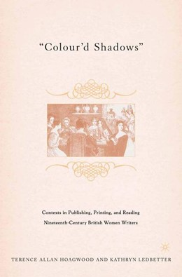 Abbildung von Hoagwood / Ledbetter   Colour'd Shadows   1st ed. 2005   2005   Contexts in Publishing, Printi...