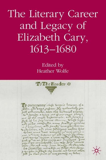 Abbildung von Wolfe | The Literary Career and Legacy of Elizabeth Cary, 1613-1680 | 1st ed. 2007 | 2007