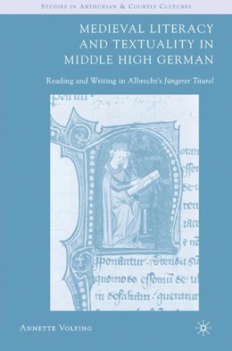 Abbildung von Volfing | Medieval Literacy and Textuality in Middle High German | 1st ed. 2007 | 2007 | Reading and Writing in Albrech...