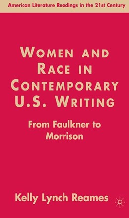 Abbildung von Reames | Women and Race in Contemporary U.S. Writing | 1st ed. 2007 | 2007 | From Faulkner to Morrison