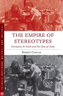 Abbildung von Casillo | The Empire of Stereotypes | 1st ed. 2006 | 2006 | Germaine de Staël and the Idea...