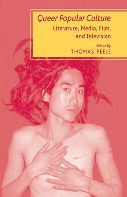 Abbildung von Peele | Queer Popular Culture | 1st ed. 2007 | 2007 | Literature, Media, Film, and T...
