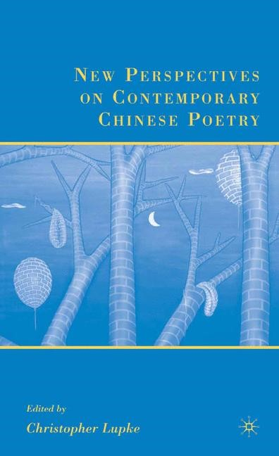 Abbildung von Lupke | New Perspectives on Contemporary Chinese Poetry | 1st ed. 2008 | 2008