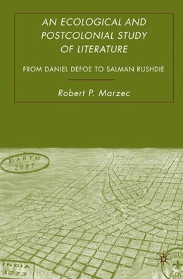 Abbildung von Marzec | An Ecological and Postcolonial Study of Literature | 1st ed. 2007 | 2007 | From Daniel Defoe to Salman Ru...