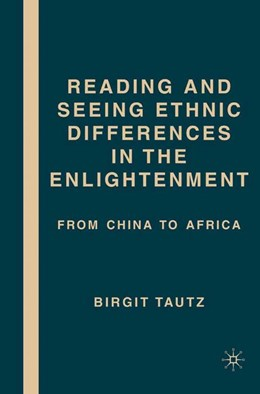 Abbildung von Tautz | Reading and Seeing Ethnic Differences in the Enlightenment | 1st ed. 2007 | 2007 | From China to Africa