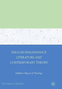 Abbildung von Cefalu | English Renaissance Literature and Contemporary Theory | 1st ed. 2007 | 2007 | Sublime Objects of Theology