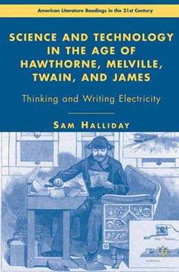 Abbildung von Halliday | Science and Technology in the Age of Hawthorne, Melville, Twain, and James | 1st ed. 2007 | 2007