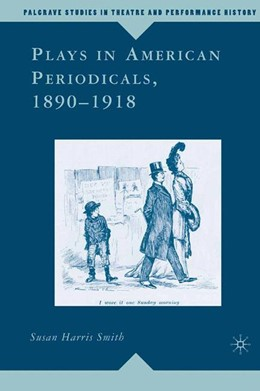 Abbildung von Harris Smith | Plays in American Periodicals, 1890-1918 | 1st ed. 2007 | 2015