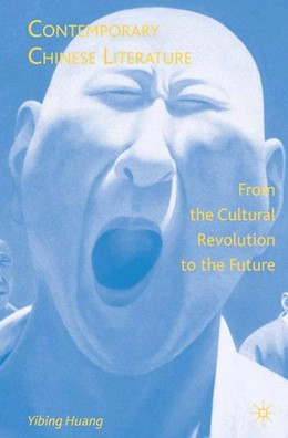 Abbildung von Huang | Contemporary Chinese Literature | 1st ed. 2007 | 2008 | From the Cultural Revolution t...