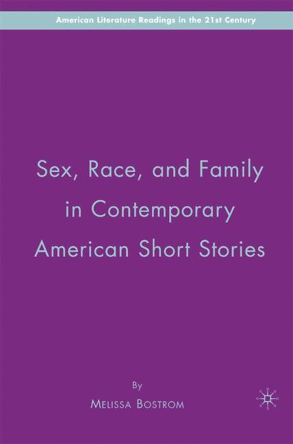 Sex, Race, and Family in Contemporary American Short Stories | Bostrom | 1st ed. 2007, 2007 | Buch (Cover)