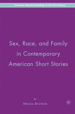Abbildung von Bostrom | Sex, Race, and Family in Contemporary American Short Stories | 1st ed. 2007 | 2007
