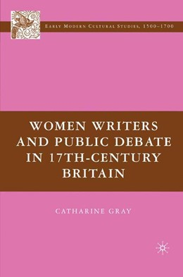 Abbildung von Gray | Women Writers and Public Debate in 17th-Century Britain | 1st ed. 2007 | 2008