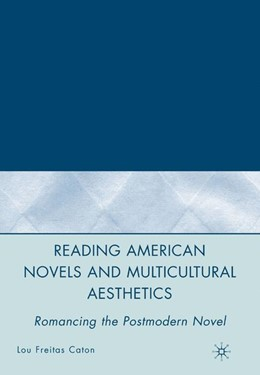 Abbildung von Caton | Reading American Novels and Multicultural Aesthetics | 1st ed. 2008 | 2007 | Romancing the Postmodern Novel
