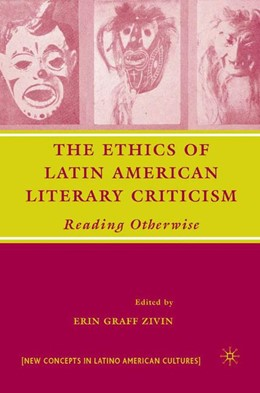 Abbildung von Zivin | The Ethics of Latin American Literary Criticism | 1st ed. 2007 | 2007 | Reading Otherwise