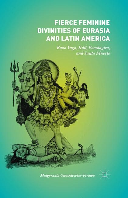 Fierce Feminine Divinities of Eurasia and Latin America | Oleszkiewicz-Peralba | 1st ed. 2015, 2018 | Buch (Cover)